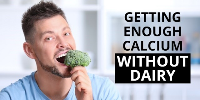 Getting Enough Calcium Without Dairy